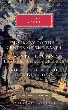 Journey to the Center of the Earth, Twenty Thousand Leagues Under the Sea, Round the World in Eighty Days by Jules Verne