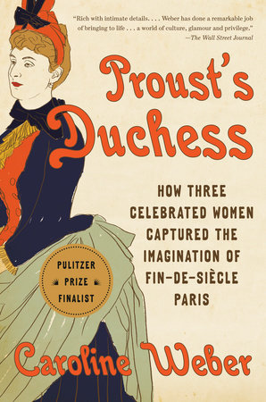 Proust's Duchess by Caroline Weber