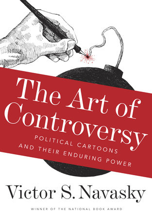 The Art of Controversy by Victor S Navasky