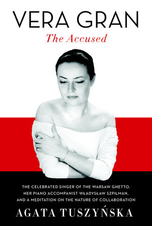 Vera Gran: The Accused by Agata Tuszynska