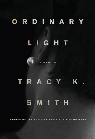 Ordinary Light by Tracy K. Smith