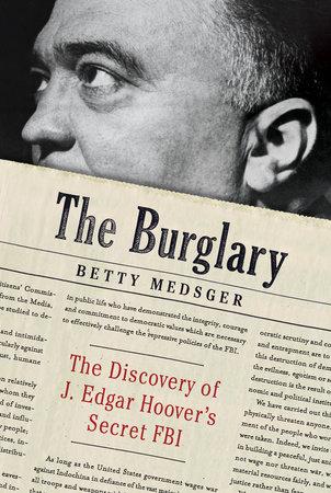 The Burglary by Betty Medsger