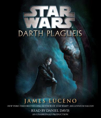 Darth Plagueis: Star Wars Legends by James Luceno