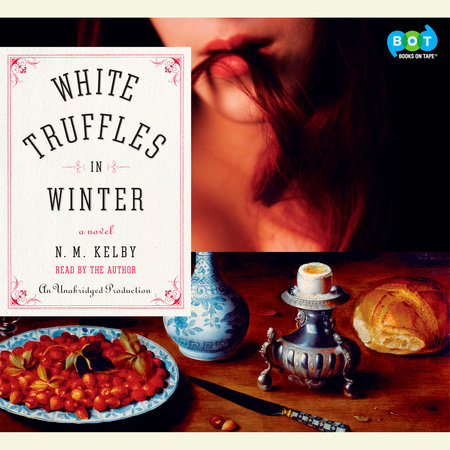 White Truffles in Winter by N. M. Kelby
