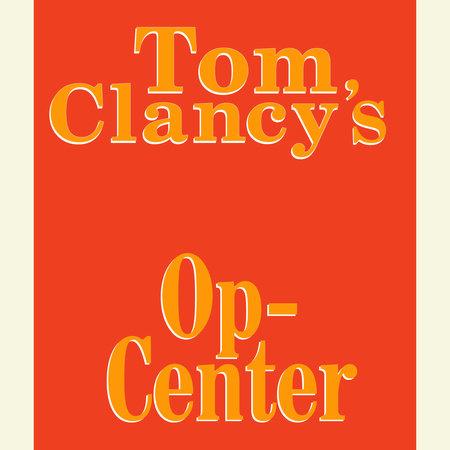 Tom Clancy's Op-Center #1 by Tom Clancy, Steve Pieczenik and Jeff Rovin