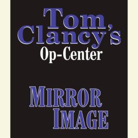 Tom Clancy's Op-Center #2: Mirror Image