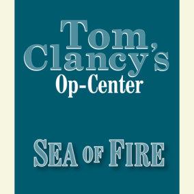 Tom Clancy's Op-Center #10: Sea of Fire
