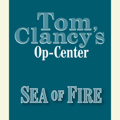 Tom Clancy's Op-Center #10: Sea of Fire cover