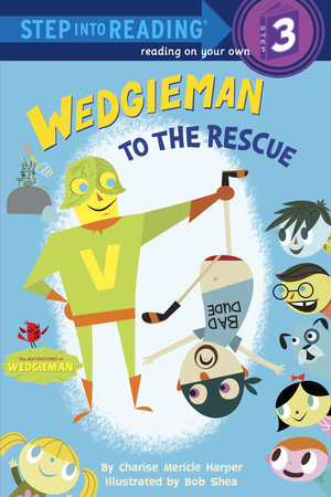 Wedgieman to the Rescue by Charise Mericle Harper