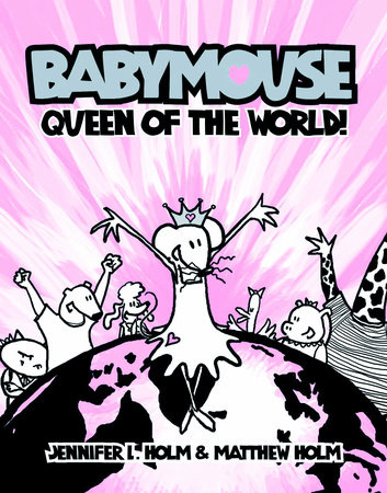 Babymouse #1: Queen of the World! by Jennifer L. Holm and Matthew Holm