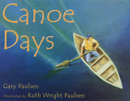 Canoe Days by Gary Paulsen
