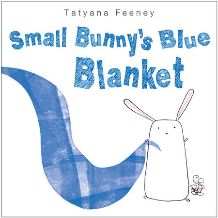 Small Bunny's Blue Blanket by Tatyana Feeney