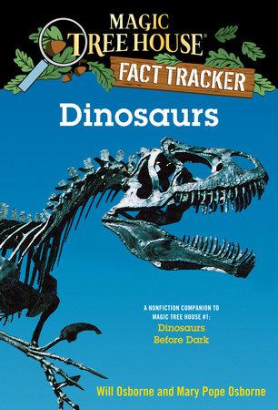 Dinosaurs by Mary Pope Osborne and Will Osborne