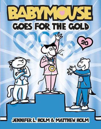 Babymouse #20: Babymouse Goes for the Gold by Jennifer L. Holm and Matthew Holm