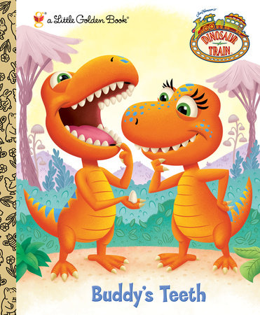 Buddy's Teeth (Dinosaur Train) by Golden Books