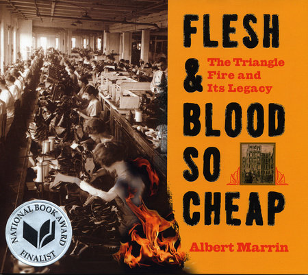 Flesh and Blood So Cheap: The Triangle Fire and Its Legacy by Albert Marrin
