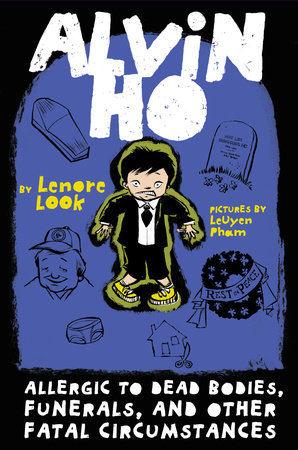 Alvin Ho: Allergic to Dead Bodies, Funerals, and Other Fatal Circumstances by Lenore Look