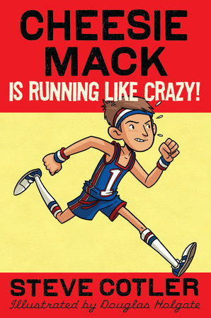 Cheesie Mack Is Running like Crazy! by Steve Cotler