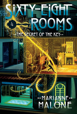 The Secret of the Key: A Sixty-Eight Rooms Adventure by Marianne Malone; illustrated by Greg Call