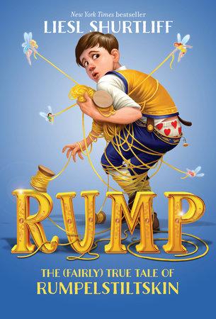 Rump: The True Story of Rumpelstiltskin by Liesl Shurtliff
