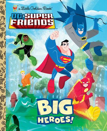 Big Heroes! (DC Super Friends) by Billy Wrecks