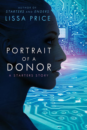 Portrait of a Donor: A Starters Story by Lissa Price