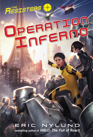 The Resisters #4: Operation Inferno by Eric Nylund