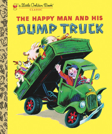 The Happy Man and His Dump Truck by Miryam