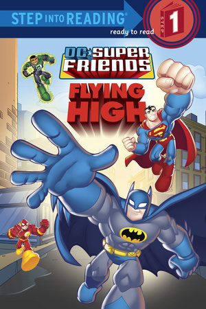 Super Friends: Flying High (DC Super Friends) by Nick  Eliopulos
