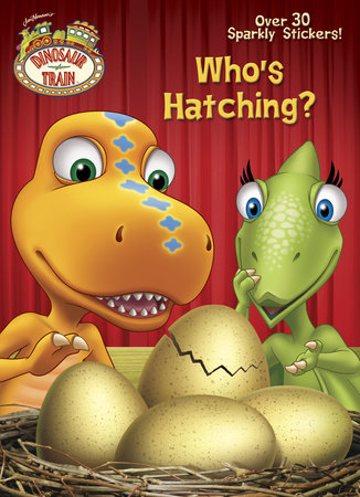 Who's Hatching? (Dinosaur Train) by Golden Books