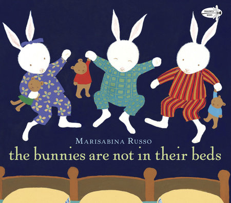 The Bunnies Are Not In Their Beds by Marisabina Russo