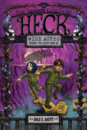 Wise Acres: The Seventh Circle of Heck by Dale E. Basye; illustrated by Bob Dob