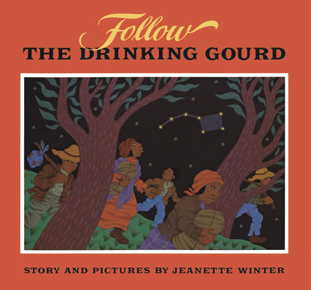 Follow the Drinking Gourd by Jeanette Winter
