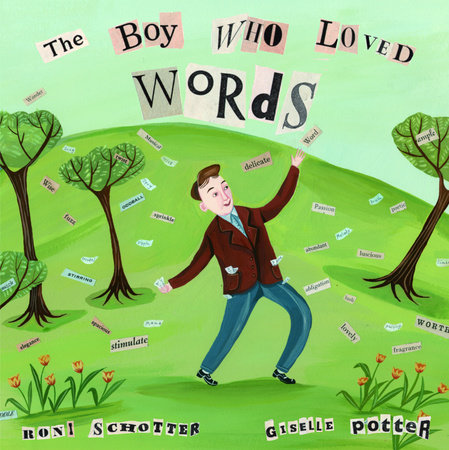 The Boy Who Loved Words by Roni Schotter