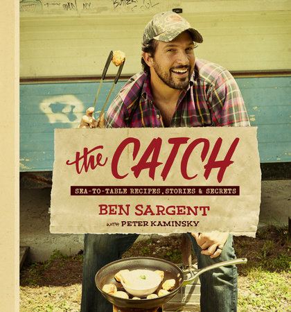 The Catch by Ben Sargent and Peter Kaminsky