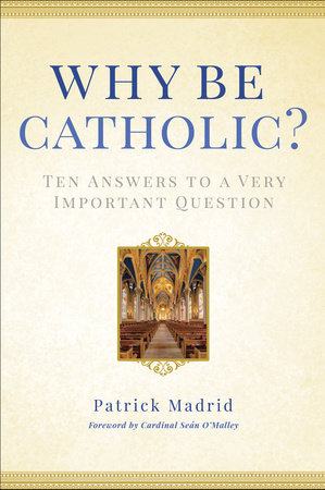Why Be Catholic?