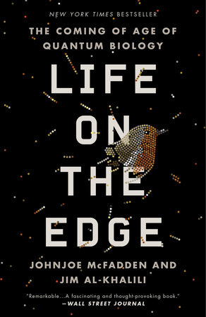 Life on the Edge by Johnjoe McFadden and Jim Al-Khalili