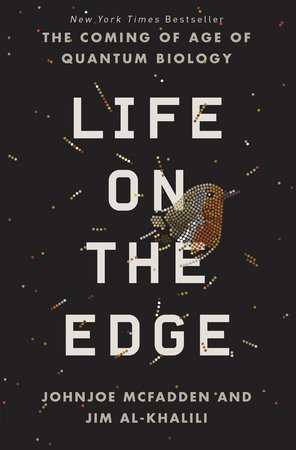Life on the Edge by Johnjoe McFadden and Jim Al-Khalili