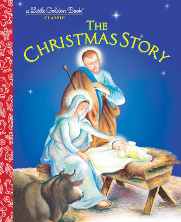 The Christmas Story by Jane Werner Watson