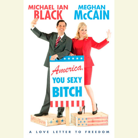 America, You Sexy Bitch by Meghan McCain and Michael Ian Black