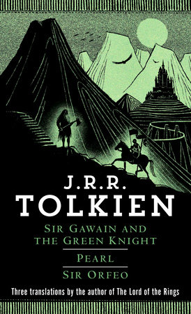 Sir Gawain and the Green Knight, Pearl, Sir Orfeo by J.R.R. Tolkien