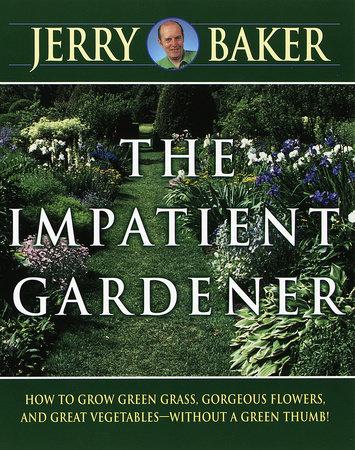 Impatient Gardener by Jerry Baker