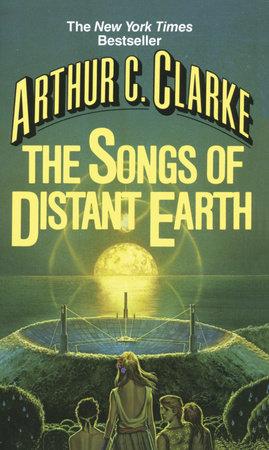 Songs of Distant Earth by Arthur C. Clarke