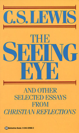 The Seeing Eye by C. S. Lewis