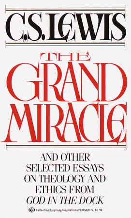 The Grand Miracle by C. S. Lewis