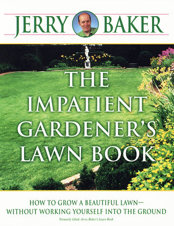 The Impatient Gardener's Lawn Book by Jerry Baker