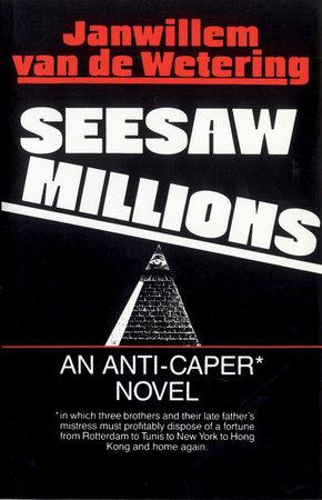 Seesaw Millions By Janwillem Van De Wetering 9780345356932 Penguinrandomhousecom Books