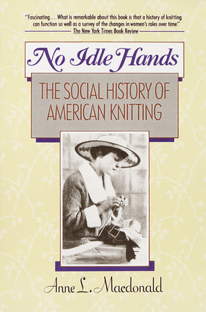 No Idle Hands by Anne L. MacDonald