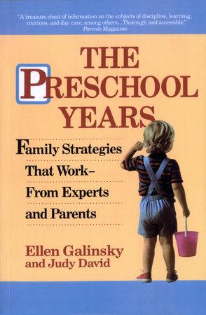 The Preschool Years by Ellen Galinsky and Judy David