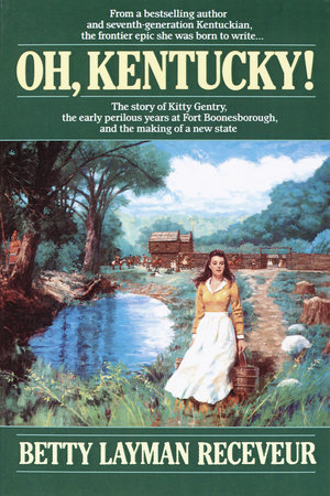 Oh, Kentucky! by Betty Layman Receveur